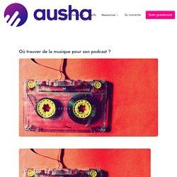 Où trouver de la musique pour son podcast ? - Ausha Blog