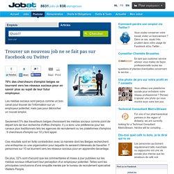 Trouver un nouveau job ne se fait pas sur Facebook ou Twitter