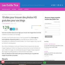 10 sites pour trouver des photos HD gratuites pour vos blogs
