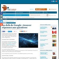 Au delà de Google : trouver réponses aux questions