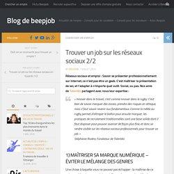Trouver un job sur les réseaux sociaux 2/2 - Blog de beepjob