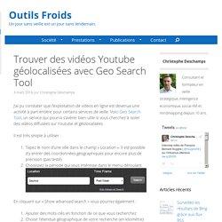 Trouver Des Vidéos Youtube Géolocalisées Avec Geo Search Tool
