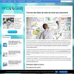 Trouvez des idées de sites de niche qui cartonnent