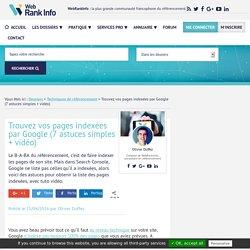 Trouvez vos pages indexées par Google (7 astuces simples + vidéo)