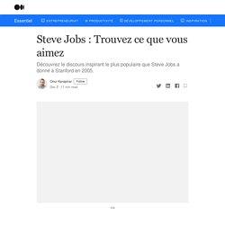 Steve Jobs : Trouvez ce que vous aimez