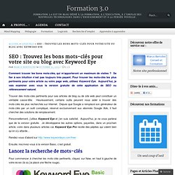 SEO : Trouvez les bons mots-clés pour votre site ou blog avec Keyword Eye