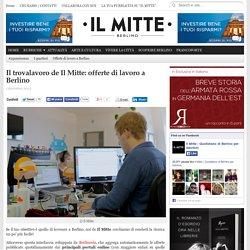 Il trovalavoro de Il Mitte: offerte di lavoro a Berlino