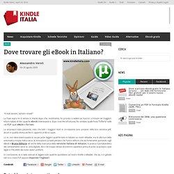 Dove trovare gli eBook in Italiano?Kindle Italia