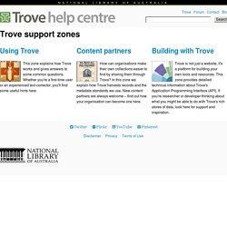 Trove support zones