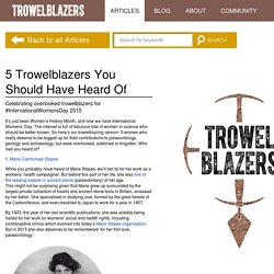 5 Trowelblazers You Should Have Heard Of