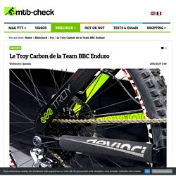 Le Troy Carbon de la Team BBC Enduro