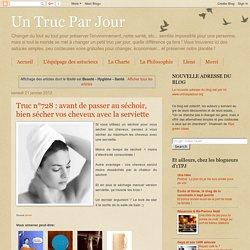 Un Truc Par Jour: Beauté - Hygiène - Santé