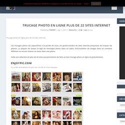 Trucage photo en ligne plus de 22 sites internet