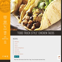 """Food Truck Style"" Chicken Tacos - La Tortilla Factory"