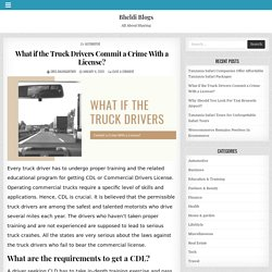 What if the Truck Drivers Commit a Crime With a License?