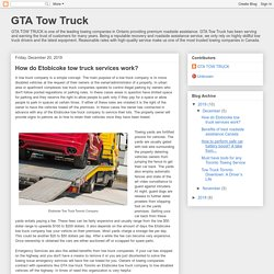 GTA Tow Truck: How do Etobicoke tow truck services work?
