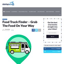 Food Truck Finder - Grab The Food On Your Way