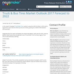 Truck & Bus Tires Market Outlook 2017 Forecast to 2022