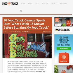 "50 Food Truck Owners Speak Out: ""What I Wish I'd Known Before Starting My Food Truck"""