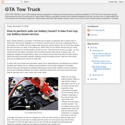GTA Tow Truck: How to perform safe car battery boost? A take from top car battery boost service
