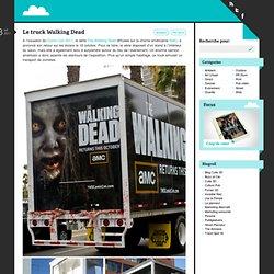 Le truck Walking Dead