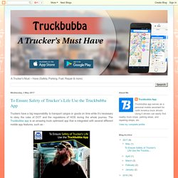 Truckbubba App: To Ensure Safety of Trucker's Life Use the Truckbubba App