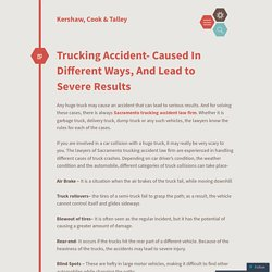 Trucking Accident- Caused In Different Ways, And Lead to Severe Results