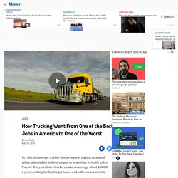How Trucking Went From a Great Job to a Terrible One