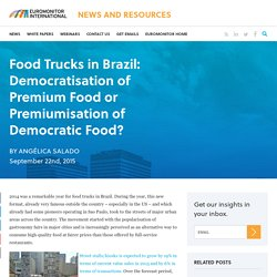 Food Trucks in Brazil: Democratisation of Premium Food?