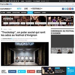 """""""Truckstop"""", un polar social qui ravit les ados au festival d'Avignon"""