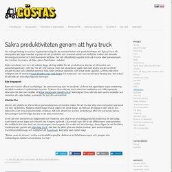 Säkra produktiviteten genom att hyra truck - Göstas Truckuthyrning