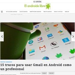 15 trucos para usar Gmail en Android como un profesional