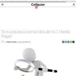 10 trucos poco conocidos de VLC Media Player