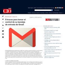 5 trucos para tomar el control de su bandeja de entrada de Gmail
