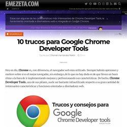 10 trucos para Google Chrome Developer Tools