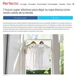 7 trucos super efectivos para dejar tu ropa blanca como recién salida de la tienda
