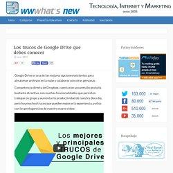 Los trucos de Google Drive que debes conocer