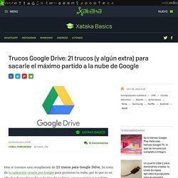 Trucos Google Drive: 21 trucos (y algún extra) para sacarle el máximo partido a la nube de Google