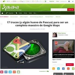 17 trucos (y algún huevo de Pascua) para ser un completo maestro de Google Maps