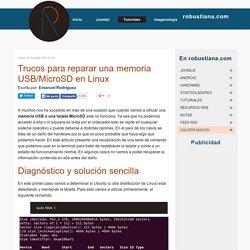 Trucos para reparar una memoria USB/MicroSD en Linux
