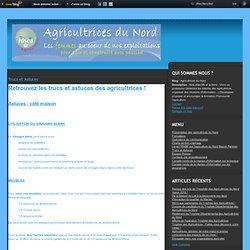Trucs et Astuces - Agricultrices du Nord