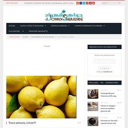 Trucs astuces, citron!!!! - Les Joyaux de Sherazade