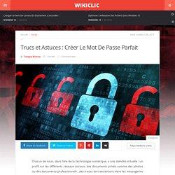Trucs et Astuces : Créer Le Mot De Passe Parfait - WikiClic