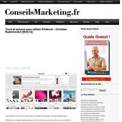 Trucs et astuces pour utiliser PinterestConseilsMarketing.fr
