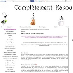 Mes Trucs De Santé : Couperose - Complètement Kakou !