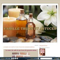 Le marc de café et ses trucs de grands-mères - Famille Trucs et Astuces