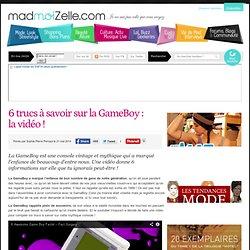 6 trucs à savoir sur la GameBoy : la vidéo !