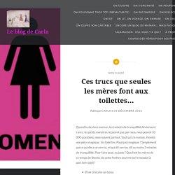 Ces trucs que seules les mères font aux toilettes… – Le blog de Carla