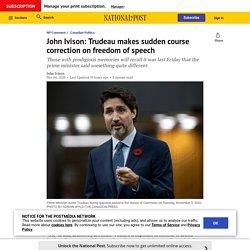 John Ivison: Trudeau makes sudden course correction on freedom of speech