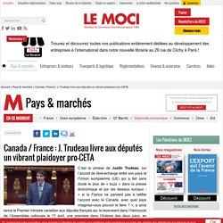 Canada / France : J. Trudeau livre aux députés un vibrant plaidoyer pro-CETA